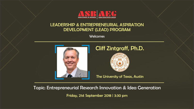 "ASB LEAD Program – A Lecture on ""Entrepreneurial Research, Innovation & Idea Generation"" by Dr. Cliff Zintgraff"