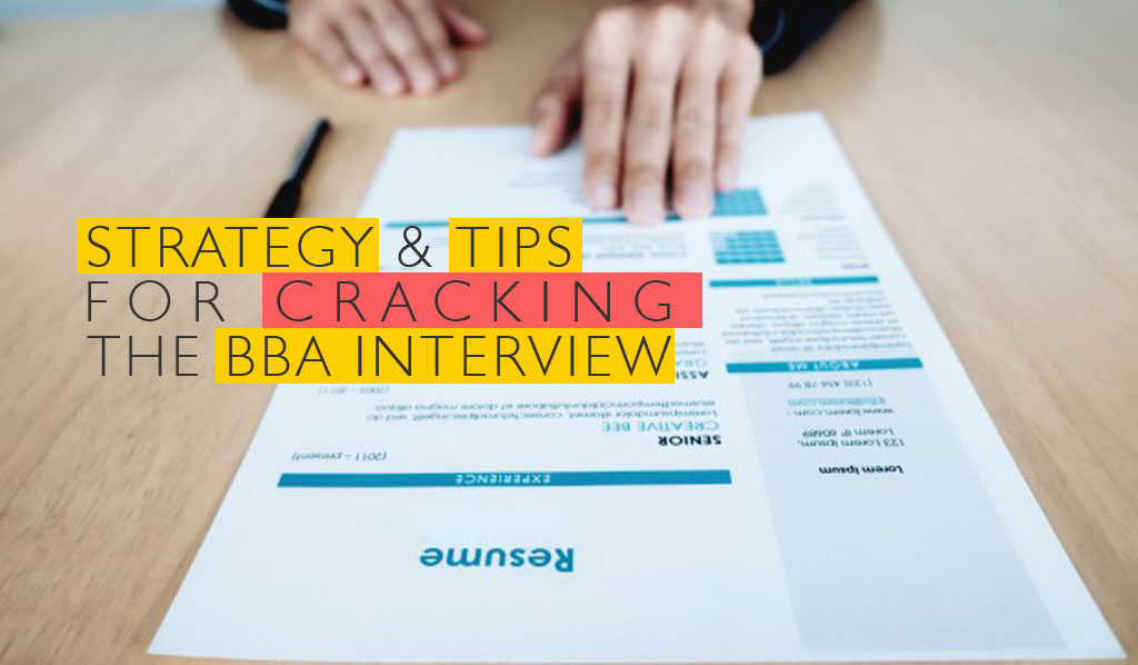 Strategy and Tips for Cracking the BBA interview