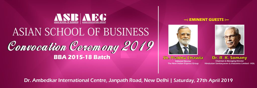 ASB Convocation Ceremony 2019 | Saturday, 27th April 2019 | Dr. Ambedkar International Centre, Janpath Road, New Delhi