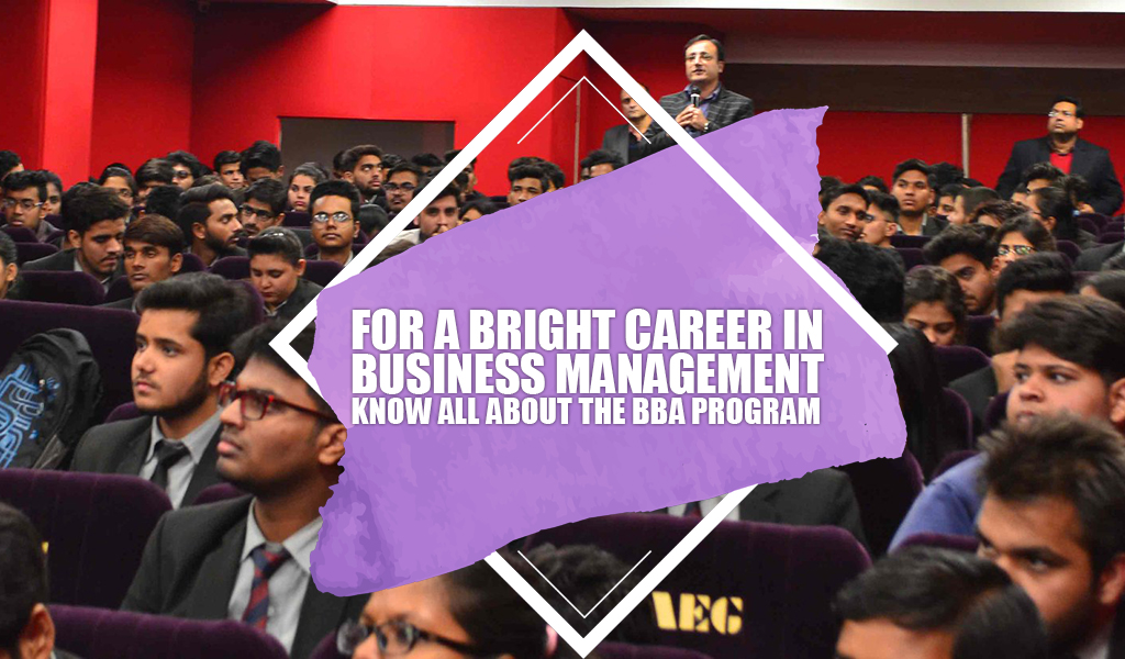 For a bright career in business management, know all about the BBA program