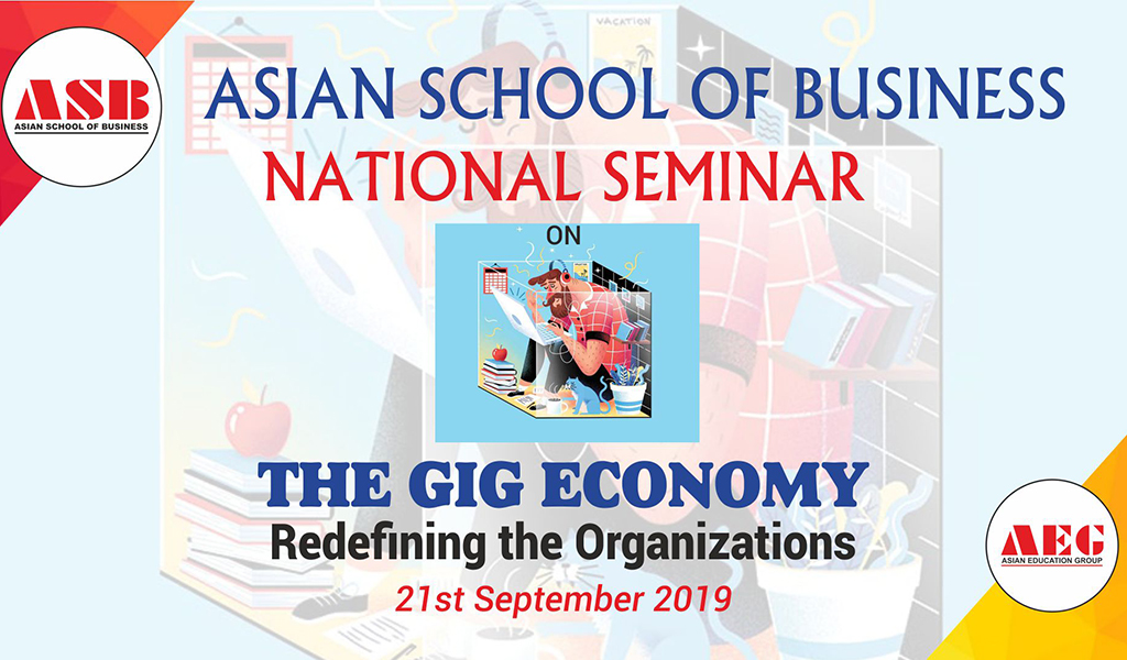 ASB NATIONAL SEMINAR ON THE GIG ECONOMY – Redefining the Organizations