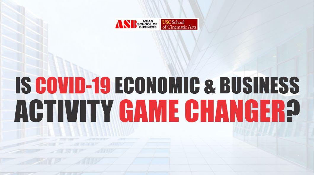 CORONAVIRUS COVID-19: The Novel Economic, Business & IT Activity GAME CHANGER