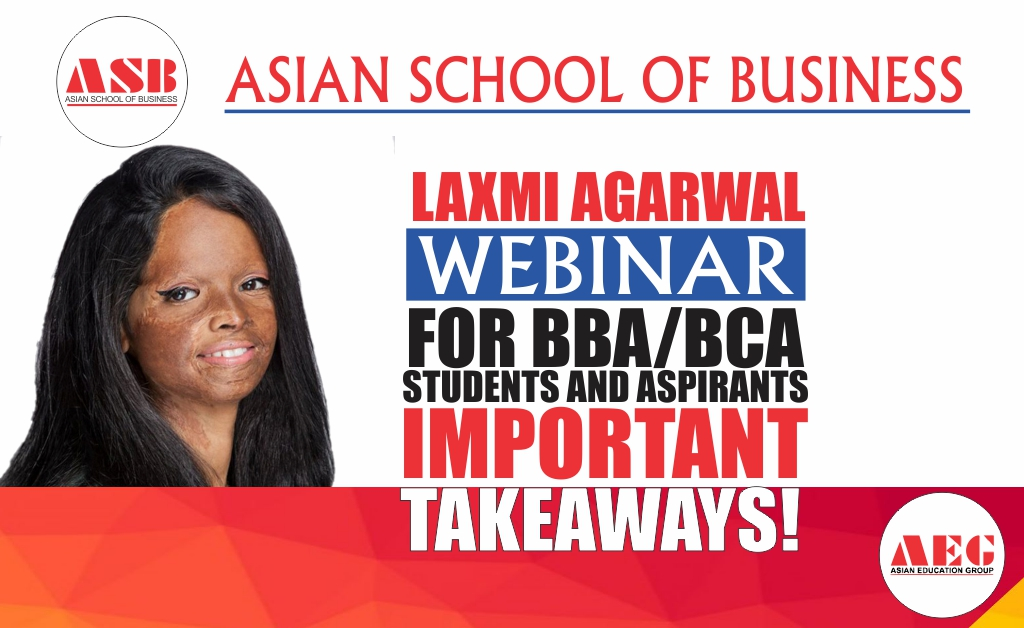 ASB WEBINAR on 'The Art of Living a Fearless Life' by Ms Laxmi Agarwal evolves into an inspiring saga of grit and courage!