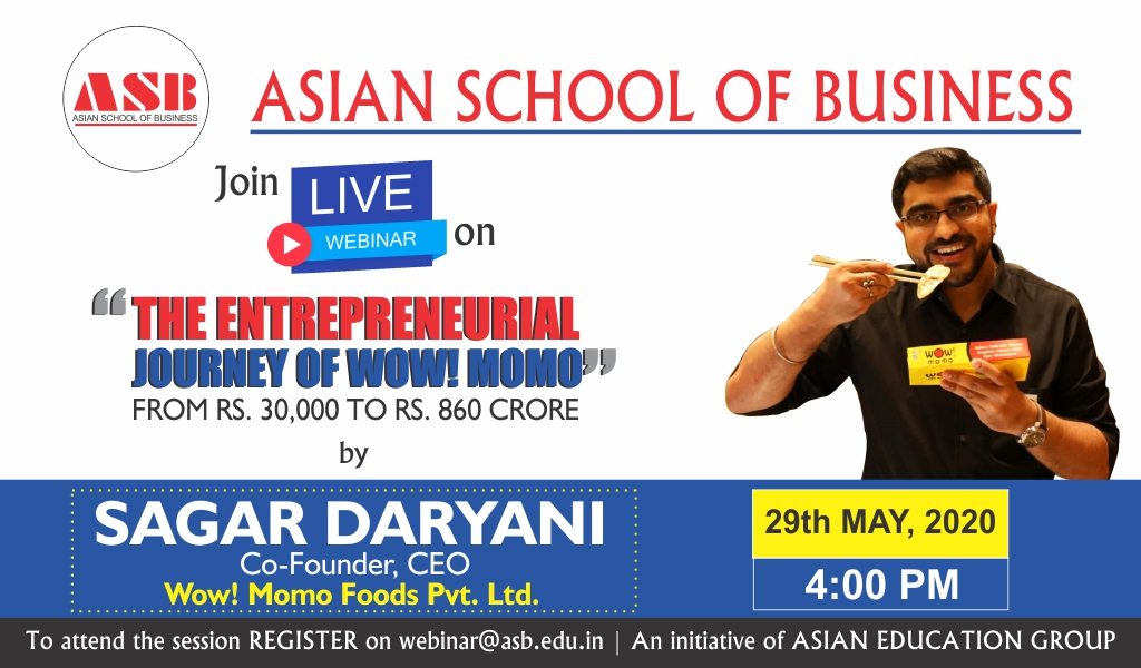 ASB to Organize a Live Session on 'The Entrepreneurial Journey of Wow! Momo' by Sagar Daryani
