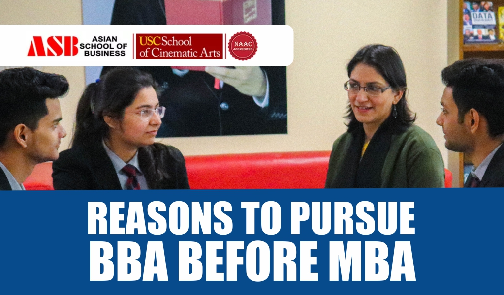 The Top 5 Reasons Why You Should Pursue BBA before MBA