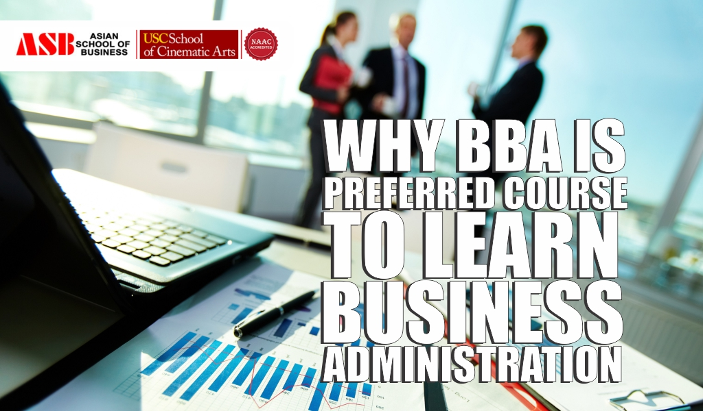 Why BBA Is Preferred Course For Students Who Wish To Learn Business Administration?