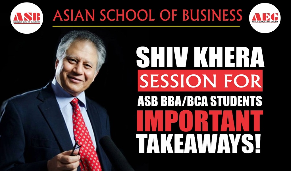 "International best seller ""YOU CAN WIN"" fame – MR. SHIV KHERA – delivers a power-packed live webinar session on ""Building a Lasting CAN DO Attitude"" at Asian School of Business!"