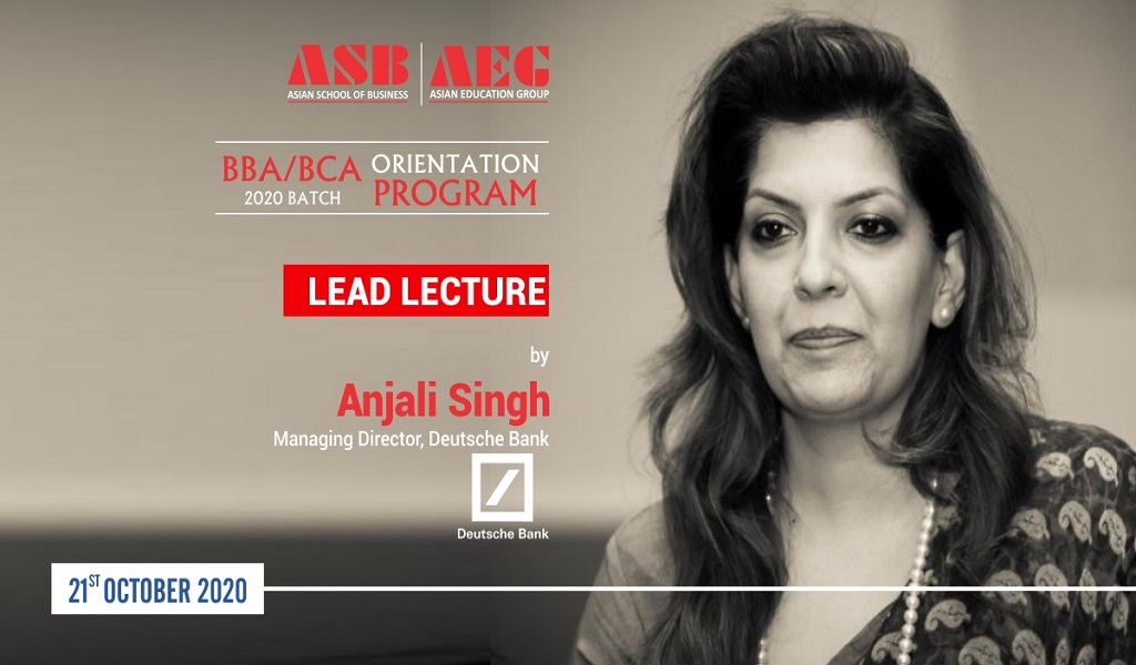 Ms. Anjali Singh, Managing Director at Deutsche Bank, delivers a highly inspiring LEAD Lecture session at the ASB Orientation Programme 2020!
