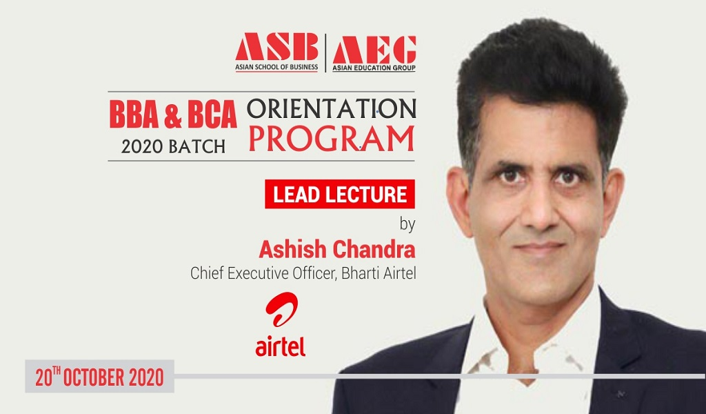 Mr. Ashish Chandra, Chief Executive Officer, Bharti Airtel, delivers an engaging, inspiring LEAD Lecture session at the ASB Orientation Programme 2020!