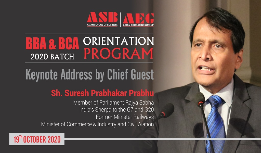 "ASB Orientation Programme 2020: Chief Guest, Sh. Suresh Prabhu urges students to ""become a part of SOLUTION management in the post-COVID era""!"