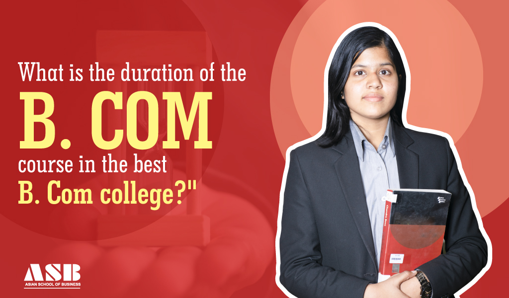 What is the duration of the B.Com course in the best B.Com college?