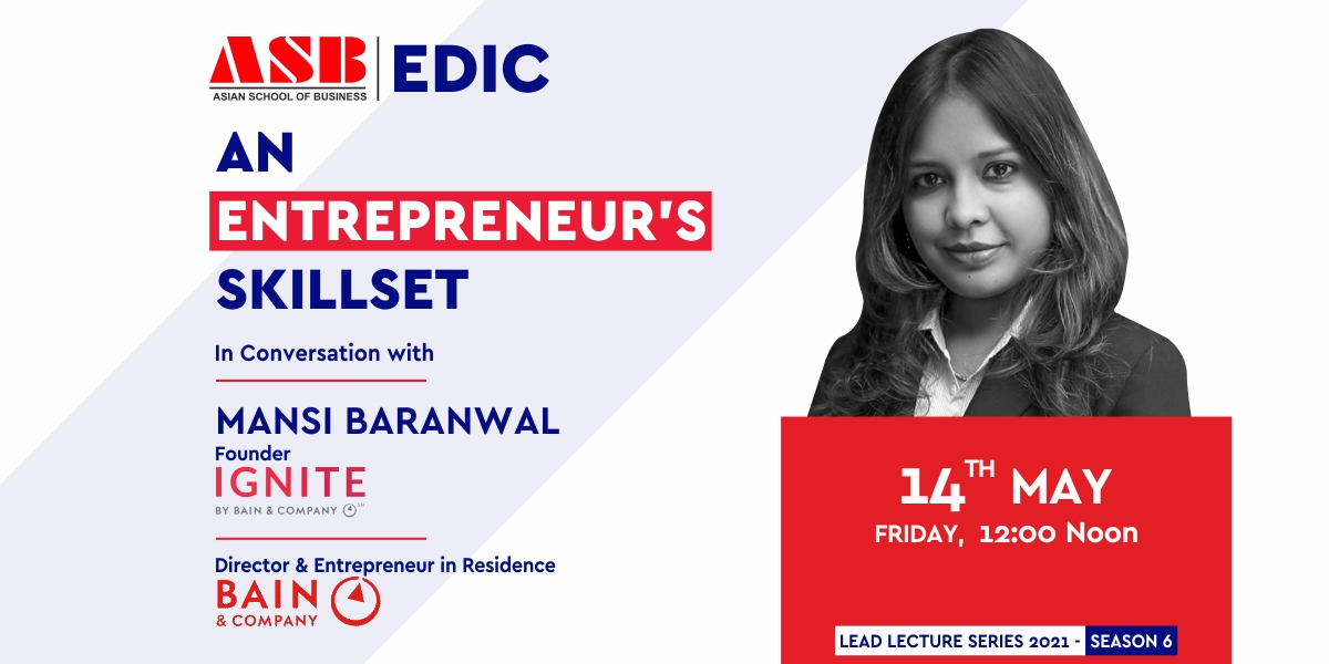 """Ms. MANSI BARANWAL – Founder IGNITE, Director & Entrepreneur in Residence, BAIN & Co. – bestows some great learning experiences in a live webinar session on """"AN ENTREPRENEUR'S SKILLSET"""" at ASB!"""