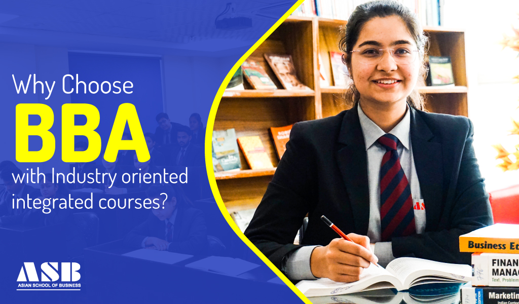 Why Choose BBA with Industry oriented integrated courses?