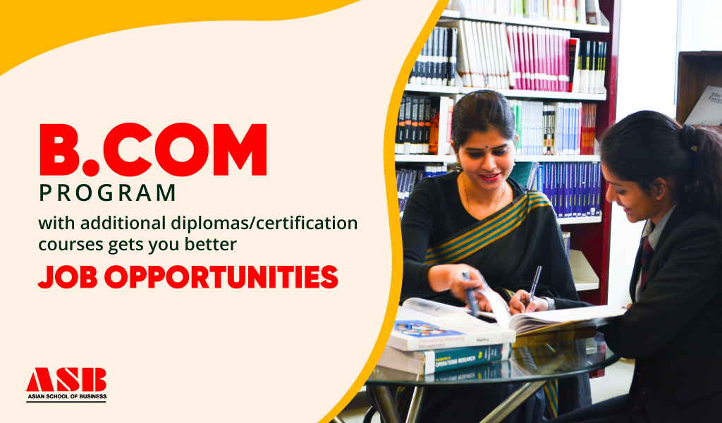 B.Com program with additional diplomas/certification courses gets you better job opportunities