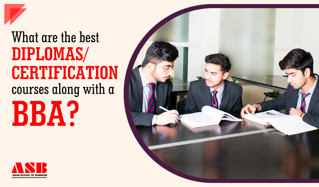 What are the best diplomas/certification courses along with a BBA?