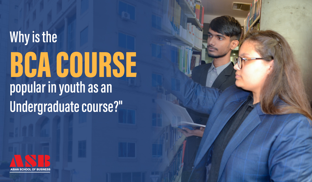 Why is the BCA course popular in youth as an Undergraduate course?
