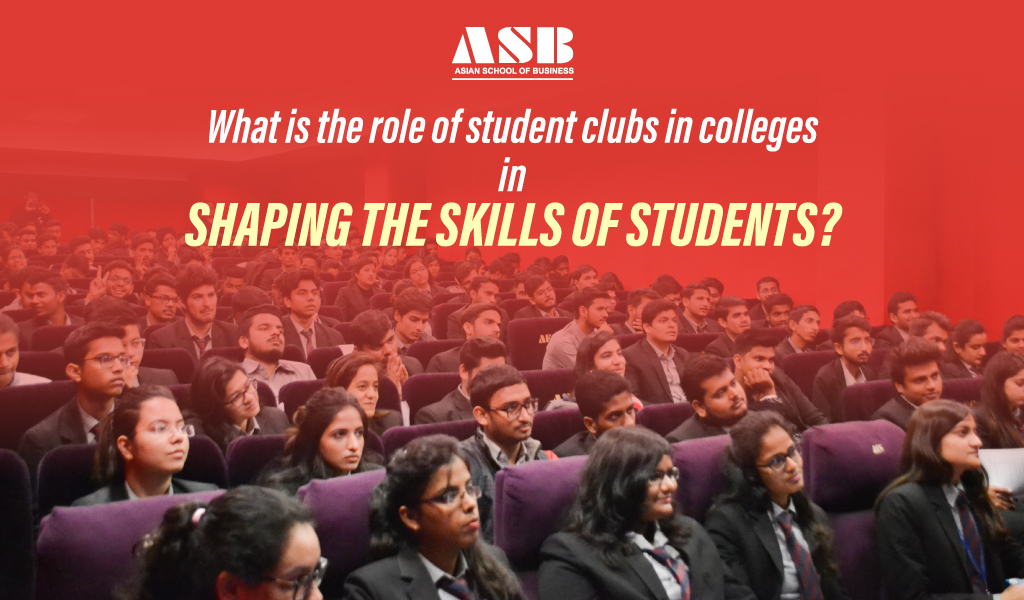 What is the role of student clubs in colleges in shaping the skills of students?
