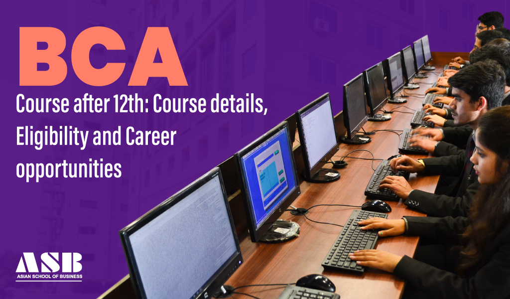 BCA Course after 12th: Course details, Eligibility and Career opportunities