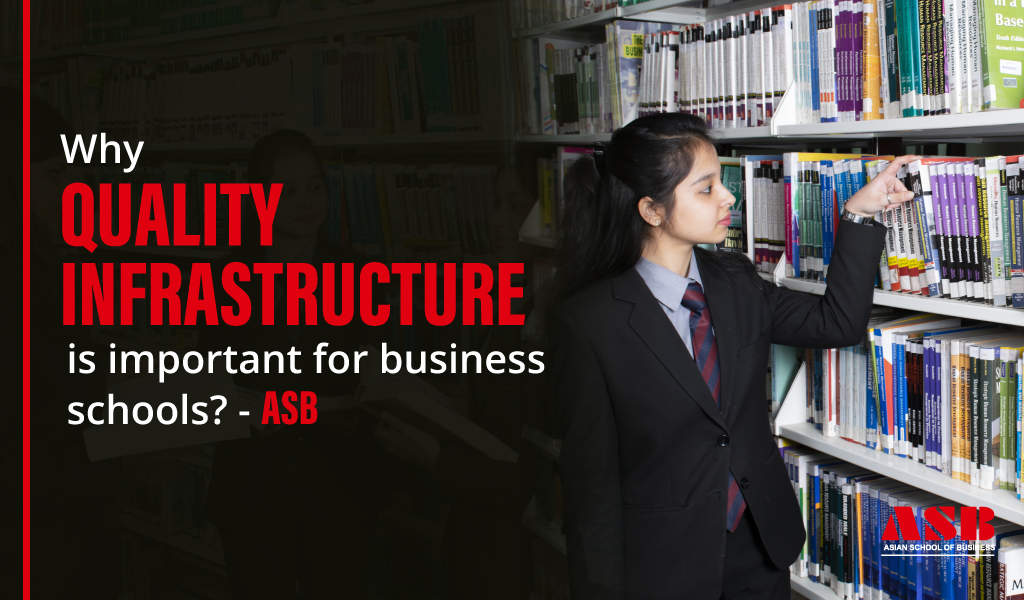 Why quality infrastructure is important for business schools?